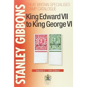 King Edward VII to King George VI: Volume 2 (Specialised Stamp Catalogue)