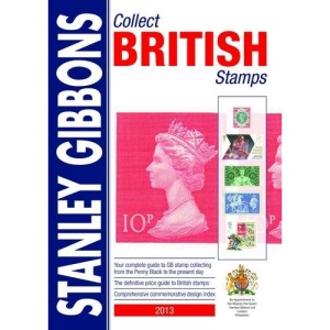 COLLECT BRITISH STAMPS 2013 (Collect British Stamps: Stanley Gibbons Stamp Catalogue)