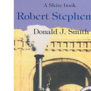 Robert Stephenson: An Illustrated Life (Lifelines)