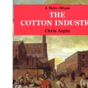 The Cotton Industry (Shire Album): 63