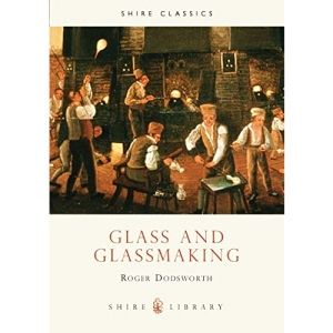 Glass and Glassmaking (Shire Album)
