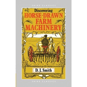 Horse Drawn Farm Machinery (Shire Discovering)