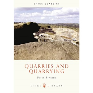 Quarries and Quarrying (Shire Library)