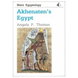 Akhenaten's Egypt (Shire Egyptology)