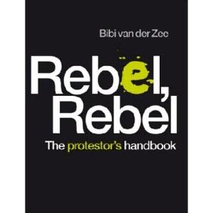 Rebel, Rebel - The Protestor's Handbbook