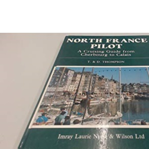 North France Pilot: Cherbourg to Calais