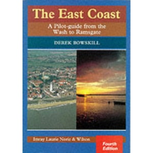 The East Coast: A Pilot Guide from the Wash to Ramsgate