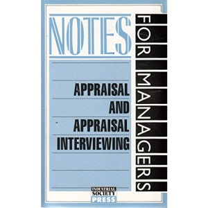 Appraisal and Appraisal Interviewing (Notes for Managers)