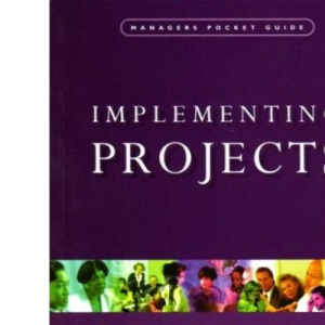 Implementing Projects (Manager's Pocket Guides)