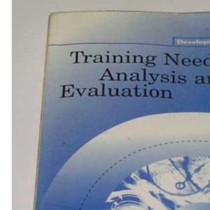 Training Needs Analysis and Evaluation (Developing Skills)