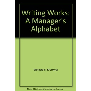 Writing Works: A Manager's Alphabet