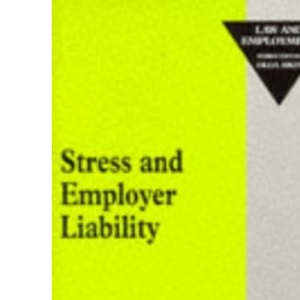 Stress and Employer Liability (Law & employment series)