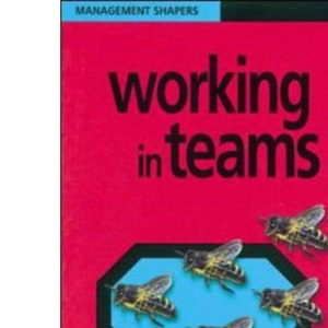 Working in Teams (Management Shapers)