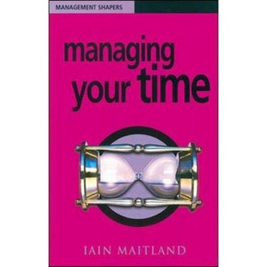 Managing Your Time (Management Shapers)
