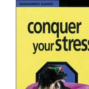 Conquer Your Stress (Management Shapers)