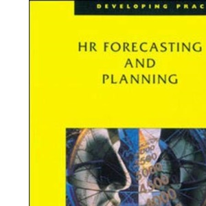 HR Forecasting and Planning (Developing Practice)