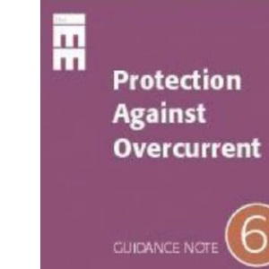 Guidance Notes: Protection against Overcurrent No 6 (IEE Wiring Regulations)