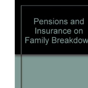 Pensions and Insurance on Family Breakdown