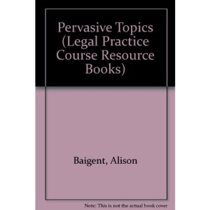 Pervasive Topics (Legal Practice Course Resource Books)