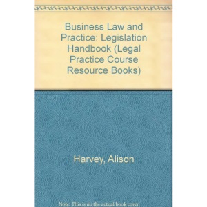 Business Law and Practice: Legislation Handbook (Legal Practice Course Resource Books)