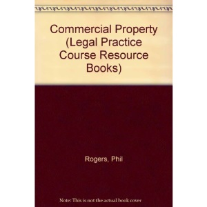 Commercial Property (Legal Practice Course Resource Books)