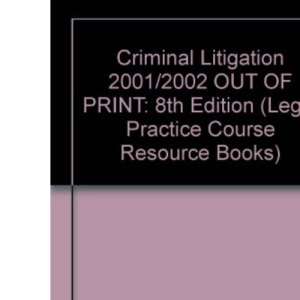Criminal Litigation (Legal Practice Course Resource Books)