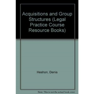 Acquisitions and Group Structures (Legal Practice Course Resource Books)