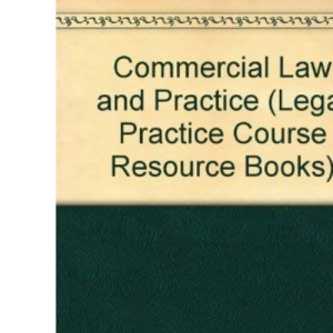 Commercial Law and Practice (Legal Practice Course Resource Books)