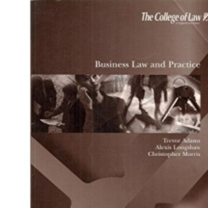 Business Law and Practice (Legal Practice Course 2002/03)