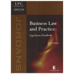 Business Law and Practice: Legislation Handbook (LPC Resource Manuals)