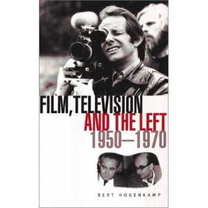 Film, Television and the Left in Britain: 1950 to 1970 (Cultural Studies)
