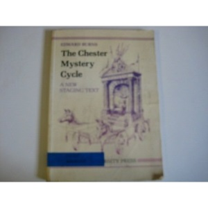 The Chester Mystery Cycle: New Staging Text