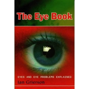 The Eye Book and Eye Problems Explained