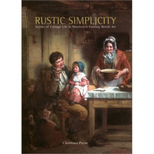 Rustic Simplicity: Scenes of Cottage Life in Nineteenth-century British Art