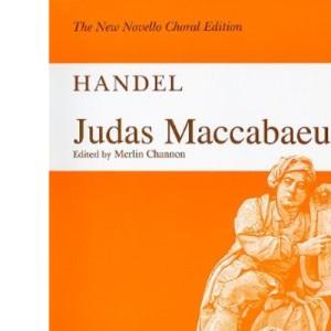 Judas Maccabaeus: An Oratorio for Soprano, Alto (or 2 Altos), Tenor and Bass Soli, SATB Chorus and Orchestra - Vocal Score: Handel