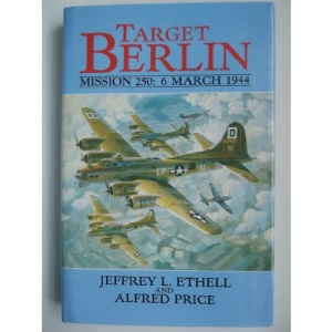 Target Berlin: United States 8th Air Force, 6th March 1944