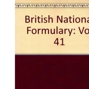 British National Formulary: Vol 41