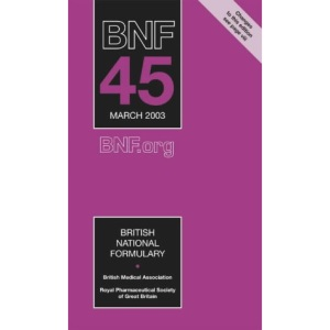 British National Formulary: v.45: Vol 45