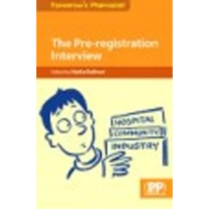 The Pre-registration Interview: Preparation for the Application Process (Tomorrow's Pharmacist)