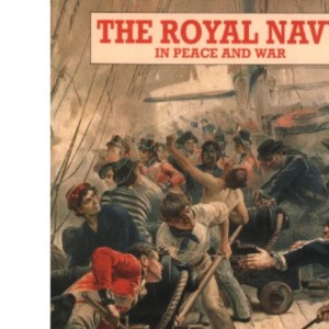 The Royal Navy in Peace and War (Pitkin Guides)