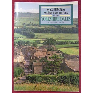 Illustrated Walks and Drives in the Yorkshire Dales (Pitkin Guides)