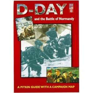 D-Day and the Battle of Normandy 1944 (Pitkin Guides)