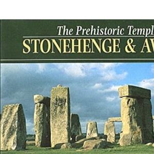 The Prehistoric Temples of Stonehenge and Avebury