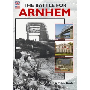 The Battle for Arnhem (A Pitkin guide) (Militery and Maritime)