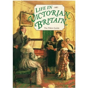 Life in Victorian Britain (Pitkin guides)