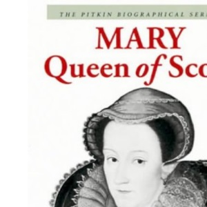 Mary Queen of Scots (Pitkin Biographical) (Pitkin Biographical S.)