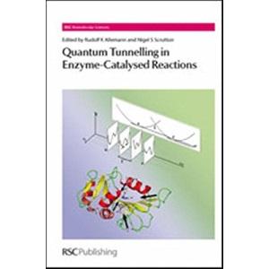 Quantum Tunnelling in Enzyme-Catalysed Reactions (Biomolecular Sciences): Volume 17 (RSC Biomolecular Sciences)