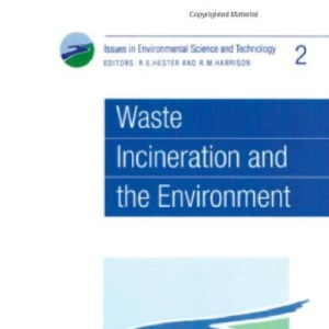 Waste Incineration and the Environment (Issues in Environmental Science and Technology)