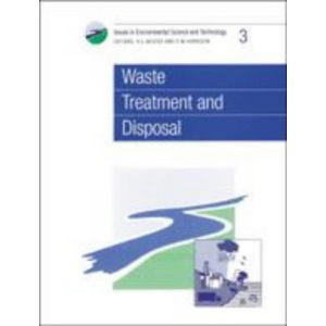 Waste Treatment and Disposal (Issues in Environmental Science and Technology)