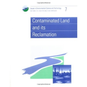 Contaminated Land and Its Reclamation (Issues in Environmental Science and Technology)